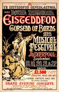 A poster for the Liverpool National Eisteddfod and Gorsedd, 1900, showing how Anglicised the festival had become by the turn of the twentieth century.