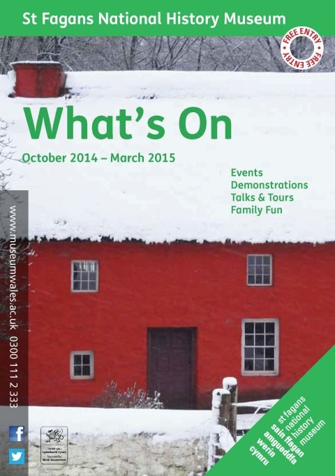 What's On St Fagans National History Museum October 2014 - March 2015