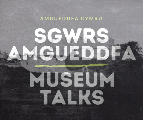 Title image for Sgwrs Amgueddfa - Museum Talks depicting St Fagans castle