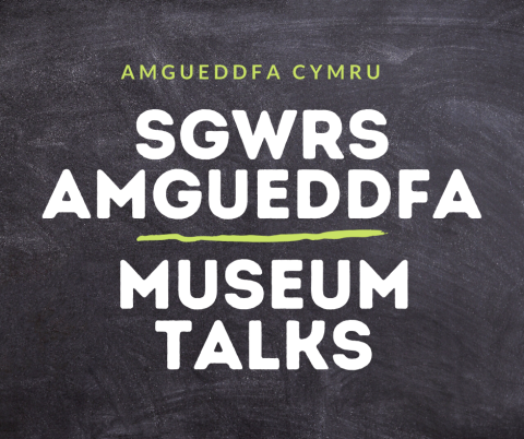 Title image for Sgwrs Amgueddfa - Museum Talks on chalk board background