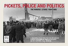 Pickets, Police and Politics: The Miners' Strike 1984-1985